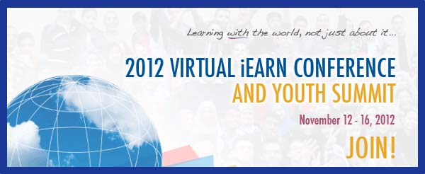 Join the 2012 iEARN International Teacher and Student Virtual Conference, November 12-16th, 2012